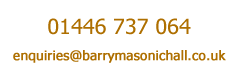 click here to contact us or email - enquiries@barrymasonichall.co.uk